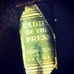 Ishbel Ross was the first person to document the work of female journalists in the U.S.